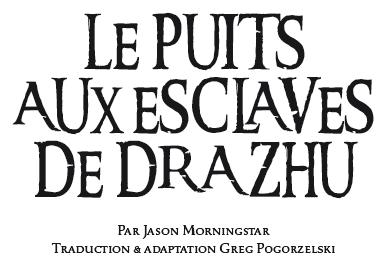 Le Puits aux Esclaves de Drazhu
