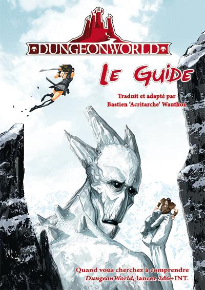 Le Guide de Dungeon World – Designed by ACRITARCHE